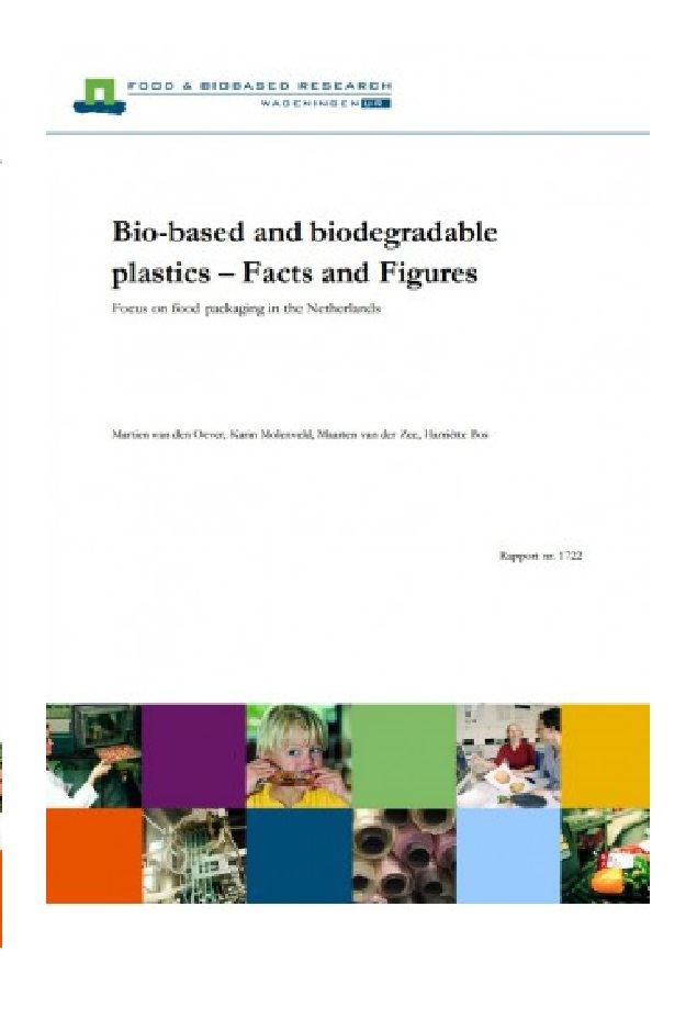 Bio-based and biodegradable plastics. Facts and Figures. Focus on food packaging in the Netherlands